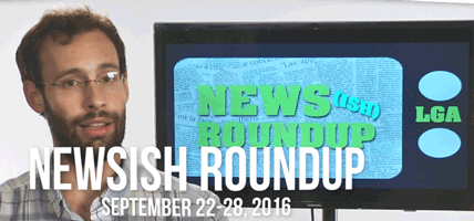 Weekly Newsish Roundup, September 22, 2016