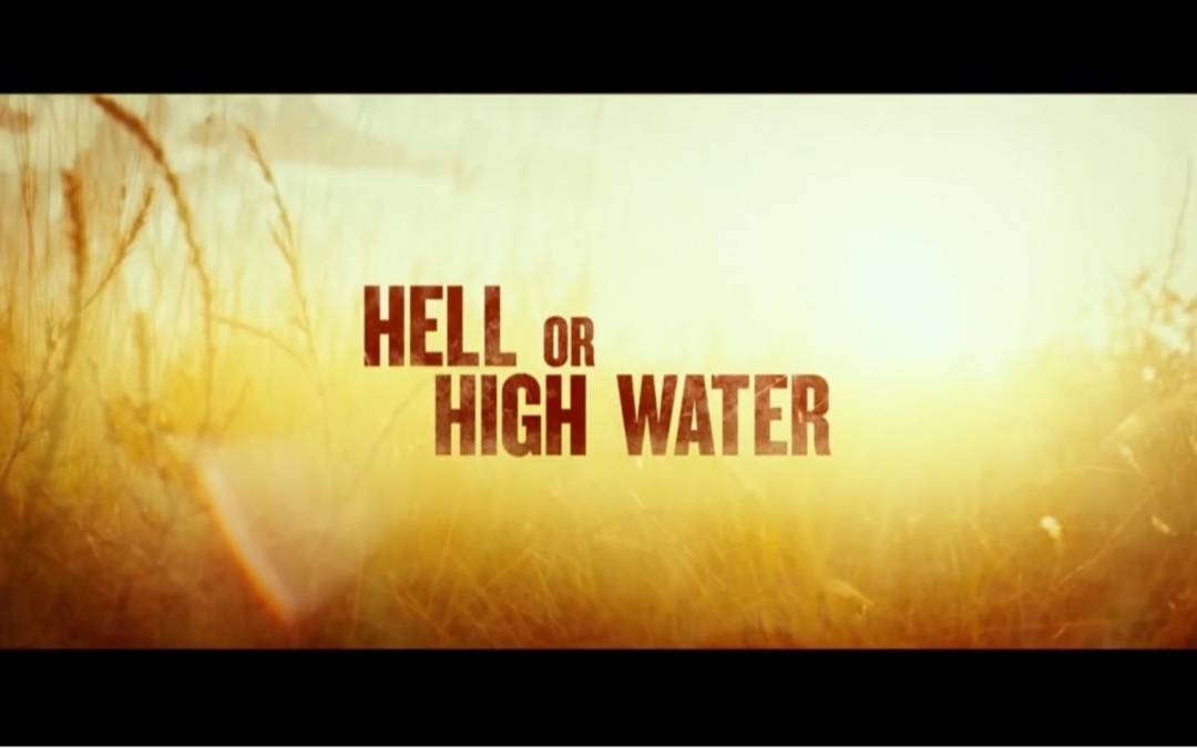 Grande Film Reviews – Hell or High Water