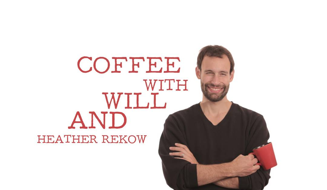 Coffee With Will and Heather Rekow