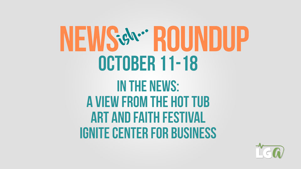Weekly Newsish Roundup LIVE! October 11-18